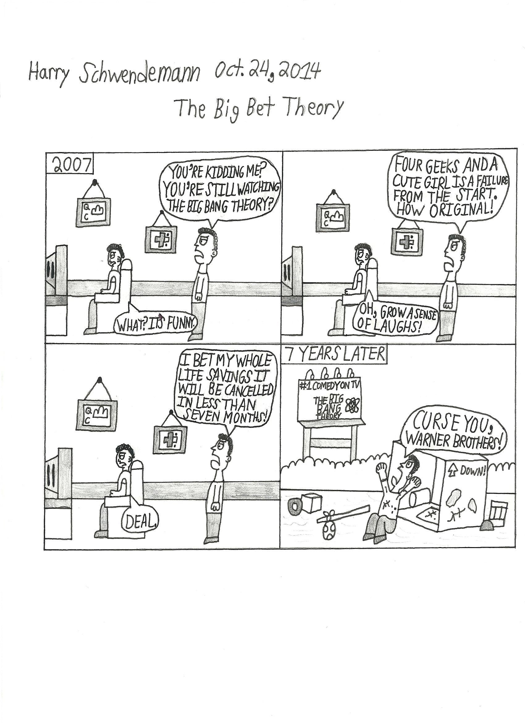 The Big Bet Theory